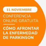 Jornada online gratuita sobre cómo afrontar la enfermedad de Parkinson